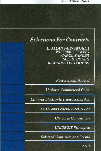 Selections for Contracts Restatement Second, UCC Articles 1 and 2, Uniform Electronic Transactions Act, Electronic Signatures in Global and National Commerce Act, un Sales Convention, Unidroit Principles, Selected Contracts and Forms  2010 edition cover