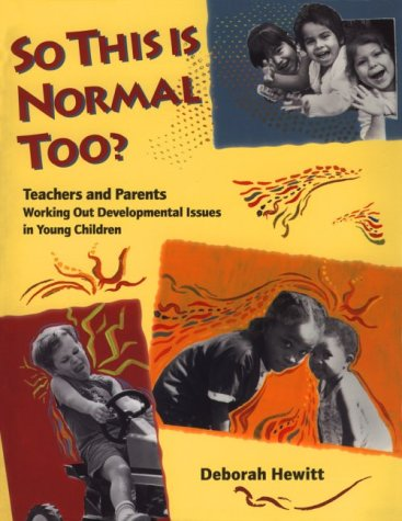 So This Is Normal Too? Teachers and Parents Working Out Developmental Issues in Young Children N/A edition cover