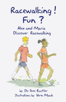 Racewalking! Fun? Alex and Maria Discover Racewalking N/A 9781934452073 Front Cover
