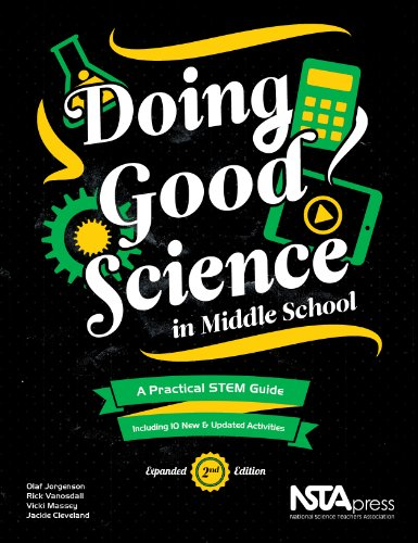Doing Good Science in Middle School, Expanded 2nd Edition A Practical STEM Guide 2nd 2014 edition cover