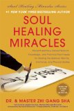 Soul Healing Miracles Ancient and New Sacred Wisdom, Knowledge, and Practical Techniques for Healing the Spiritual, Mental, Emotional, and Physical Bodies  2013 edition cover