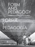 Form and Pedagogy: The Design of the University City in Latin America  2014 9781940743073 Front Cover