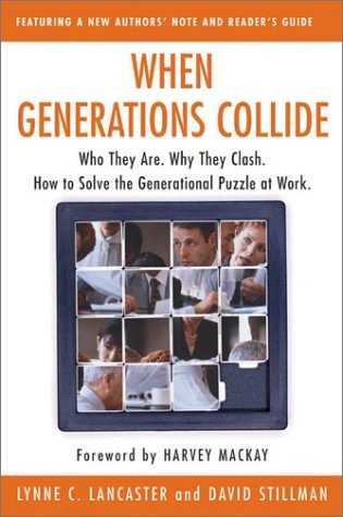 When Generations Collide Who They Are. Why They Clash. How to Solve the Generational Puzzle at Work  2003 edition cover