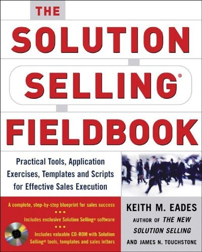 Solution Selling Fieldbook Practical Tools, Application Exercises, Templates, and Scripts for Effective Sales Execution  2005 edition cover