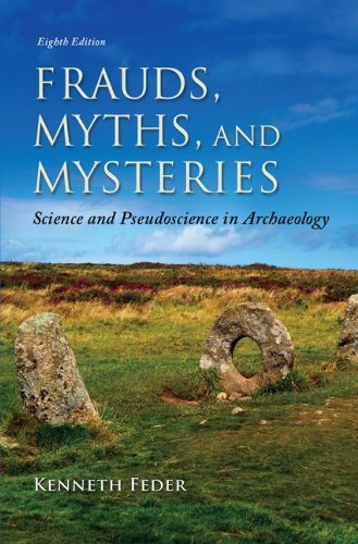 Frauds, Myths, and Mysteries: Science and Pseudoscience in Archaeology  2013 edition cover