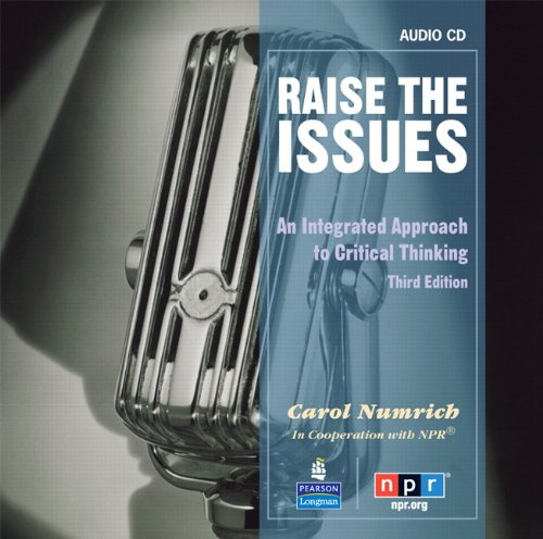 Raise the Issues An Integrated Approach to Critical Thinking 3rd 2010 9780132443074 Front Cover
