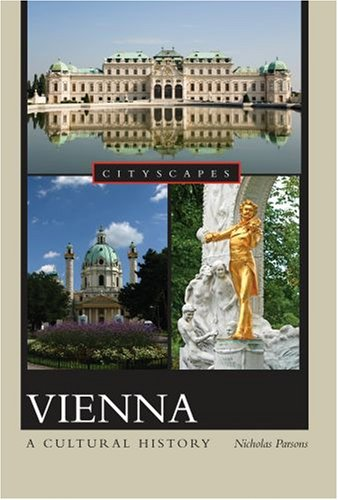 Vienna A Cultural History  2008 9780195376074 Front Cover