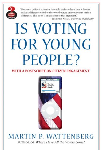 Is Voting for Young People? With a Postscript on Citizen Engagement 2nd 2008 (Revised) edition cover