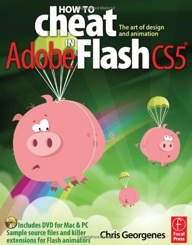 How to Cheat in Adobe Flash CS5 The Art of Design and Animation  2010 edition cover