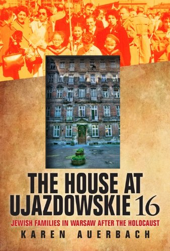 House at Ujazdowskie 16 Jewish Families in Warsaw after the Holocaust  2013 edition cover