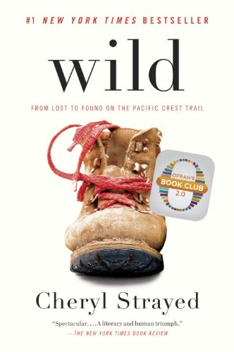 Wild From Lost to Found on the Pacific Crest Trail  2013 9780307476074 Front Cover