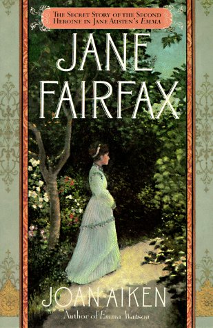 Jane Fairfax The Secret Story of the Second Heroine in Jane Austen's Emma Revised  9780312157074 Front Cover