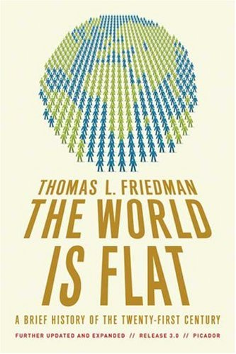World Is Flat A Brief History of the Twenty-First Century 3rd 2007 (Revised) 9780312425074 Front Cover