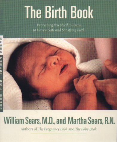 Birth Book Everything You Need to Know to Have a Safe and Satisfying Birth  1994 (Reprint) edition cover