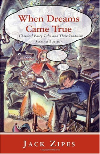 When Dreams Came True Classical Fairy Tales and Their Tradition 2nd 2007 edition cover