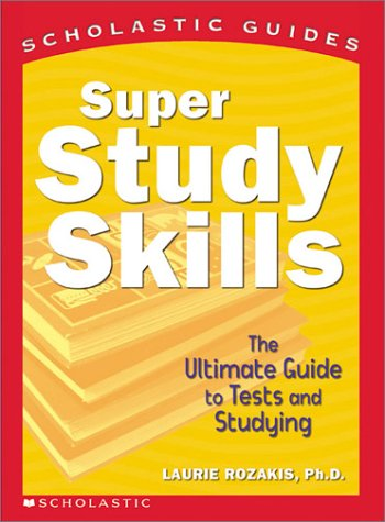Super Study Skills The Ultimate Guide to Tests and Studying N/A edition cover