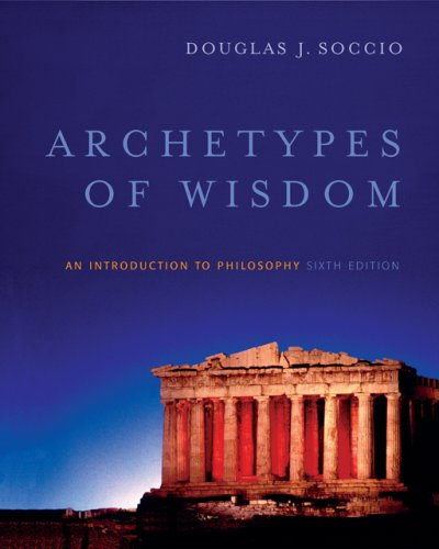 Archetypes of Wisdom An Introduction to Philosophy 6th 2007 (Revised) edition cover