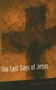 Last Days of Jesus   2006 9780664230074 Front Cover