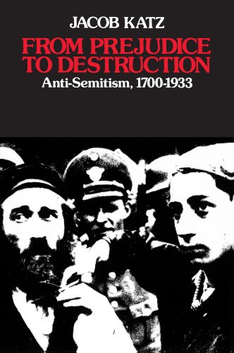 From Prejudice to Destruction Anti-Semitism, 1700-1933  1980 edition cover