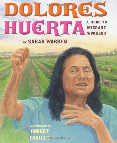 Dolores Huerta A Hero to Migrant Workers  2012 edition cover