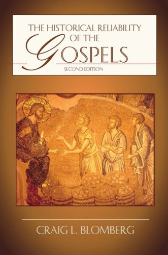 Historical Reliability of the Gospels  2nd 2007 (Revised) edition cover