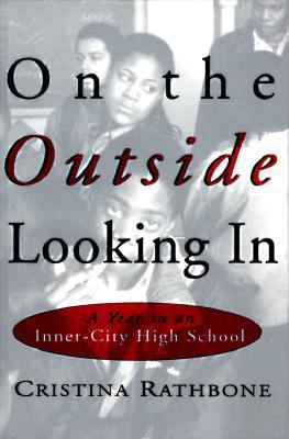 On the Outside Looking In A Year at an Inner City High School  1998 9780871137074 Front Cover