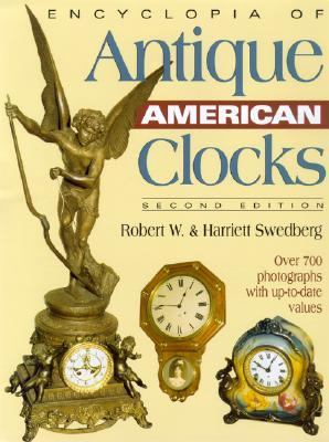 Encyclopedia of Antique American Clocks  2nd 2004 (Revised) 9780873498074 Front Cover