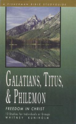 Galatians, Titus and Philemon Freedom in Christ N/A 9780877883074 Front Cover