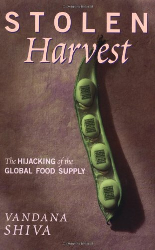 Stolen Harvest The Hijacking of the Global Food Supply  2000 edition cover