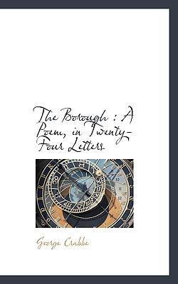 Borough A Poem, in Twenty-Four Letters N/A 9781116321074 Front Cover