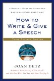 How to Write and Give a Speech A Practical Guide for Anyone Who Has to Make Every Word Count 3rd 2014 (Revised) edition cover