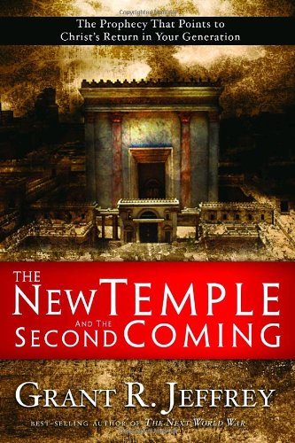 New Temple and the Second Coming The Prophecy That Points to Christ's Return in Your Generation  2007 9781400071074 Front Cover