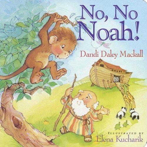 No, No Noah!   2007 9781400310074 Front Cover