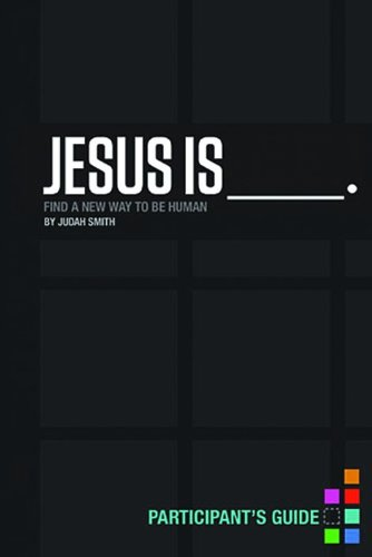 Jesus Is _____. Find a New Way to Be Human  2013 9781401678074 Front Cover