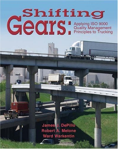 Shifting Gears Applying ISO 9000 Quality Management Principles to Trucking  2005 9781401850074 Front Cover