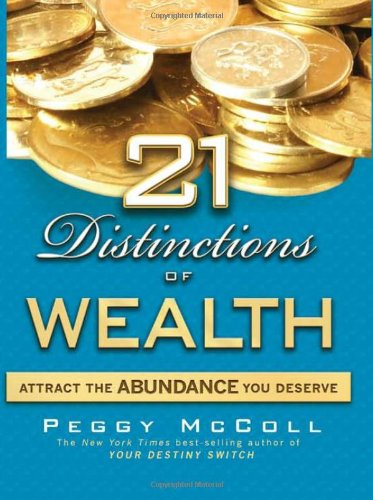 21 Distinctions of Wealth Attract the Abundance You Deserve  2008 9781401920074 Front Cover