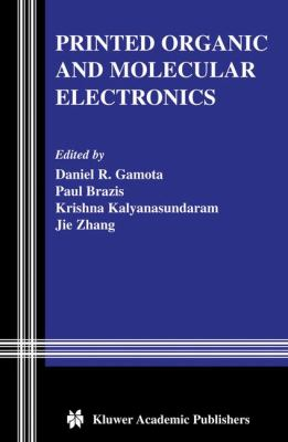 Printed Organic and Molecular Electronics   2004 9781402077074 Front Cover