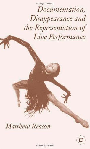 Documentation, Disappearance and the Representation of Live Performance   2006 9781403997074 Front Cover