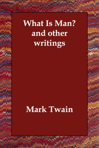 What Is Man and Other Writings   2006 9781406813074 Front Cover