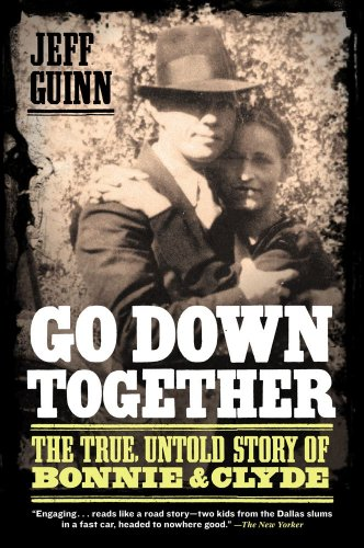 Go down Together The True, Untold Story of Bonnie and Clyde N/A edition cover