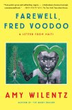 Farewell, Fred Voodoo A Letter from Haiti  2013 edition cover