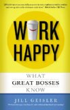 Work Happy What Great Bosses Know N/A edition cover