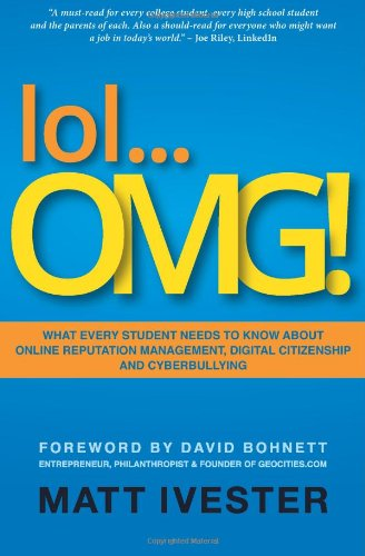 Lol... OMG! What Every Student Needs to Know about Online Reputation Management, Digital Citizenship and Cyberbullying N/A edition cover