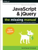 JavaScript and JQuery: the Missing Manual  3rd 2014 9781491947074 Front Cover
