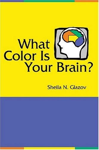 What Color Is Your Brain? A Fun and Fascinating Approach to Understanding Yourself and Others  2007 9781556428074 Front Cover