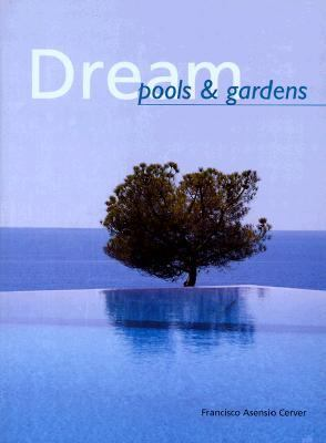 Dream Pools and Gardens  N/A 9781556709074 Front Cover