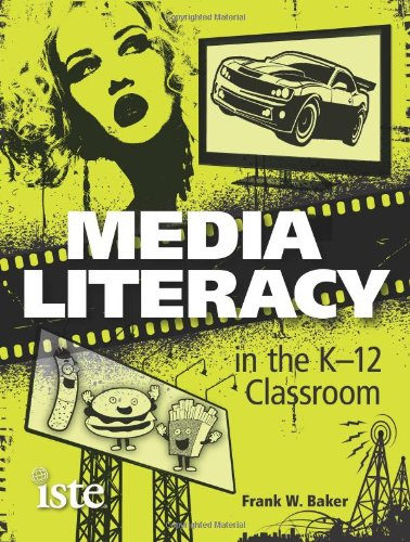Media Literacy in the K-12 Classroom   2011 9781564843074 Front Cover
