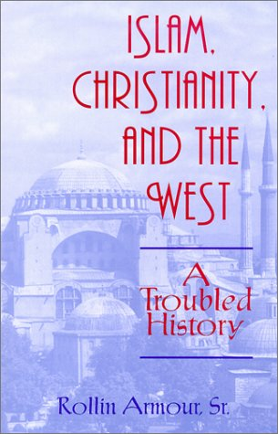 Islam, Christianity and the West A Troubled History  2002 edition cover