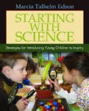 Starting with Science Strategies for Introducing Young Children to Inquiry  2013 edition cover