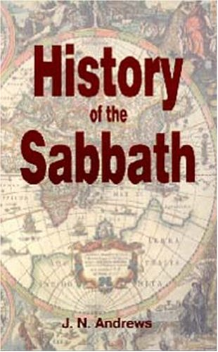 History of the Sabbath and First Day of the Week  3rd 1998 9781572581074 Front Cover